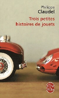 Trois petites histoires de jouets - Philippe Claudel
