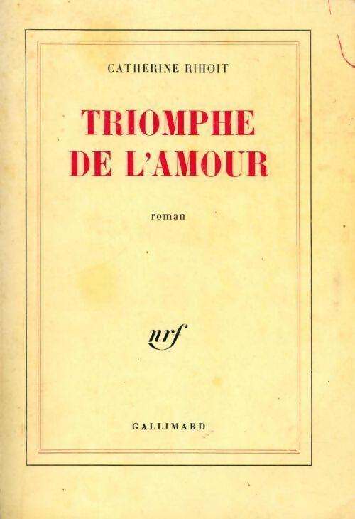 Triomphe de l'amour - Catherine Rihoit