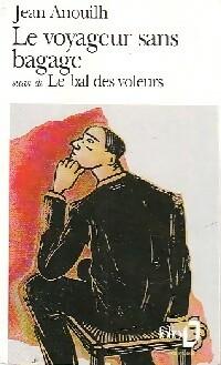 Le voyageur sans bagages / Le bal des voleurs - Jean Anouilh