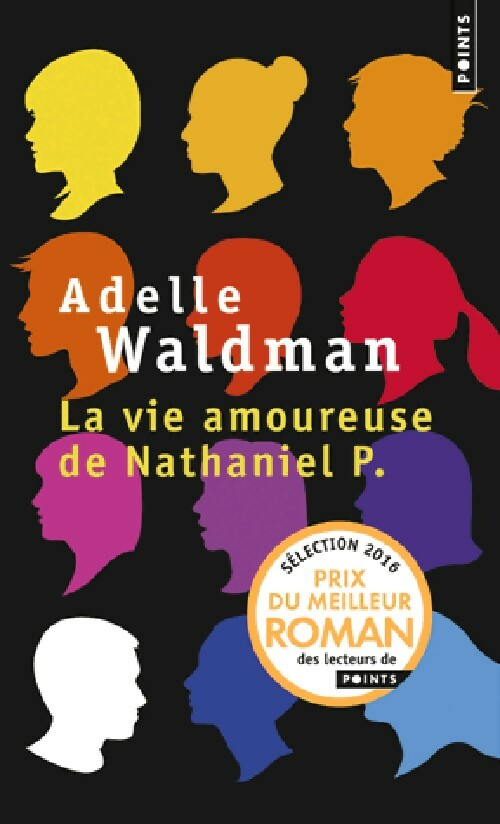 La vie amoureuse de Nathaniel P. - Adelle Waldman