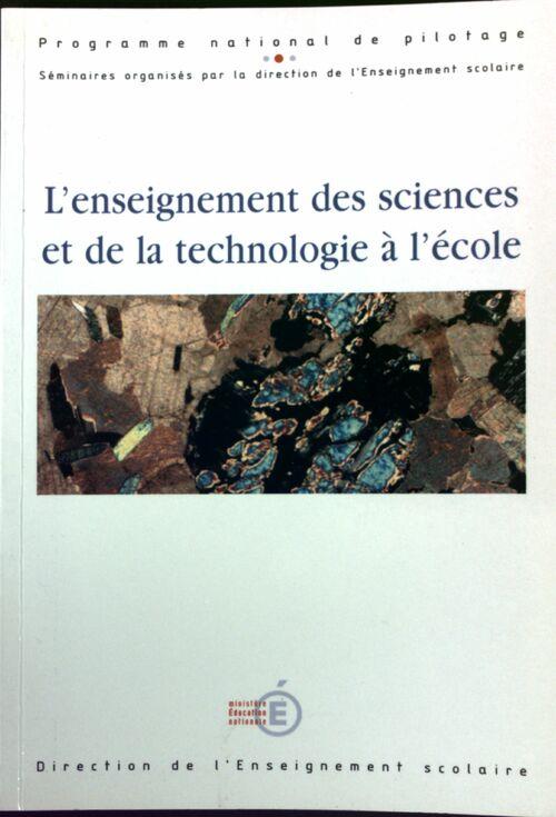 L'enseignement des sciences et de la technologie à l'école - Collectif