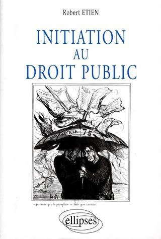 Initiation au droit public - Robert Etien