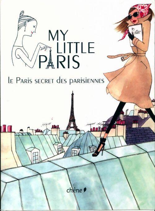 My Little Paris. Le Paris secret des parisiennes - Collectif