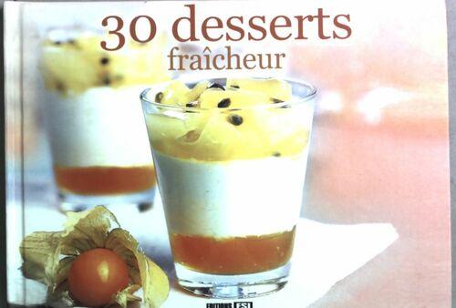 30 desserts fraîcheur - Emmanuelle Evrard