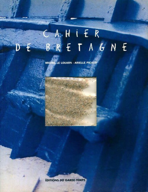Cahier de Bretagne - Michel Le Louarn