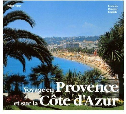 Voyage en Provence et sur la Côte d'Azur - France Varry