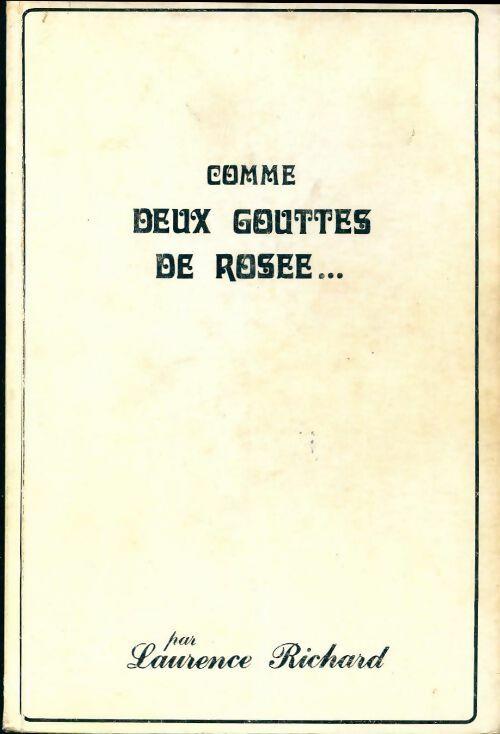 Comme deux gouttes de rosée sur un phallus en fleurs - Laurence Richard