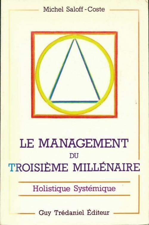 Le management du troisième millénaire - Michel Saloff-Coste