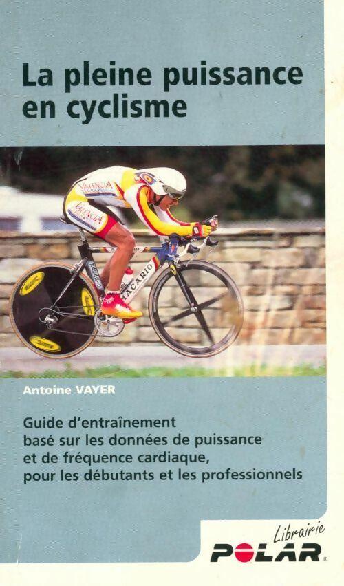La pleine puissance en cyclisme - Antoine Vayer