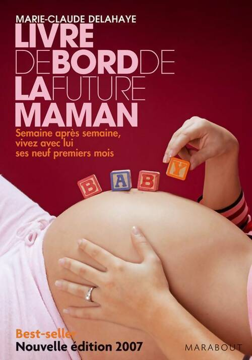 Le livre de bord de la future maman - Marie-Claude Delahaye