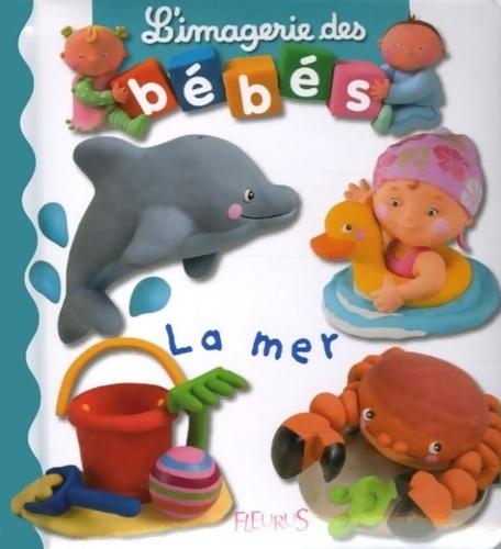 L'imagerie des bébés : la mer - Emilie Beaumont