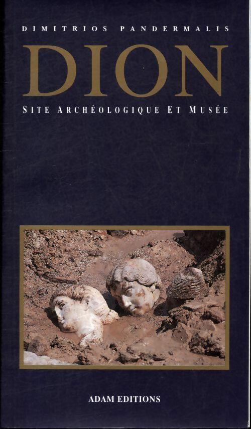 Dion site archéologique et musée - Dimitrios Pandermalis