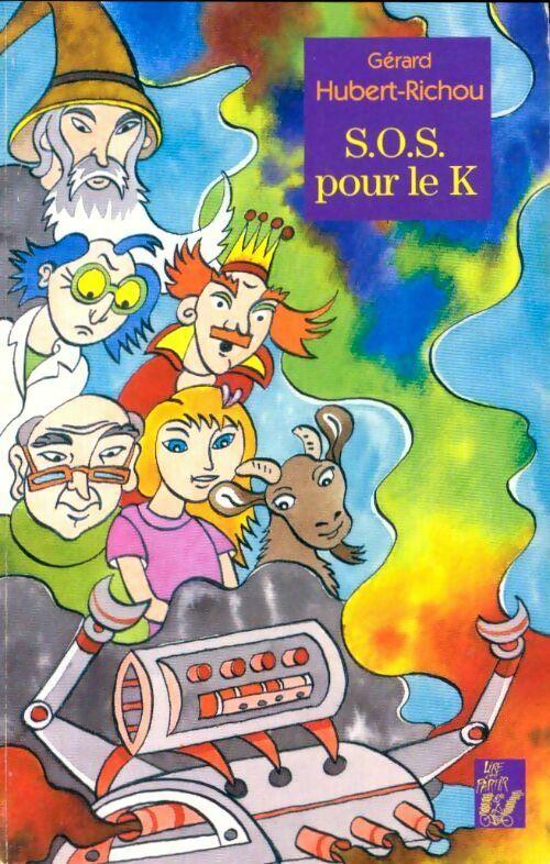 S.O.S. pour le K - Gérard Hubert-Richou