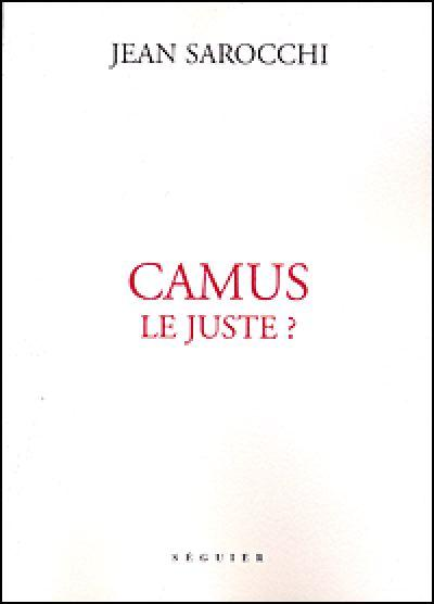 Camus le juste ? - Seguier