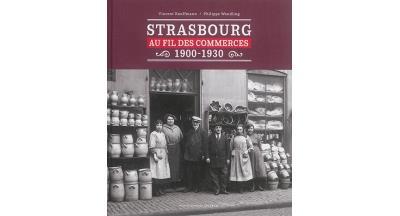 Strasbourg au Fil des Commerces 1900-1930