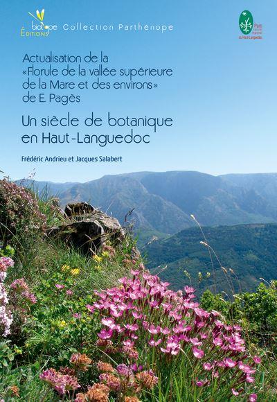Un siècle de botanique en Haut-Languedoc - Biotope Eds