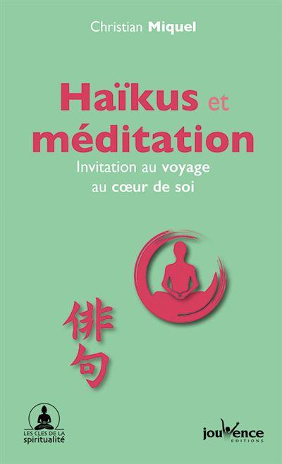 Haïkus et méditation : Invitation au voyage au coeur de soi (Hors collection)