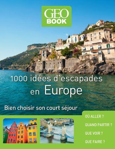 Geobook - 1000 idées d'escapades en Europe - Nouvelle Edition (Géobook)