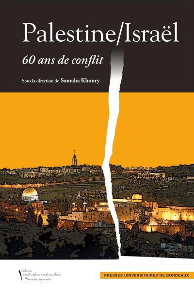 Palestine-Israël : 60 ans de conflit - Presses Universitaires Bordeaux