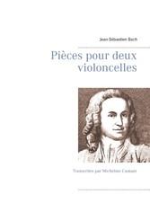 Pièces pour deux violoncelles - Transcrites par Micheline Cumant - Jean-Sébastien Bach, Micheline Cumant
