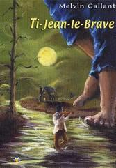 Ti-Jean-le-Brave - Melvin Gallant