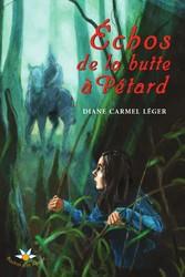 Échos de la butte à Pétard - Diane Carmel Léger