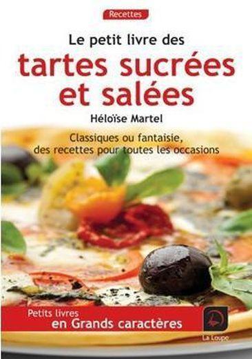 Le petit livre des tartes salées et sucrées - Martel, Heloise