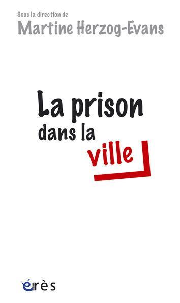 La prison dans la ville - Collectif